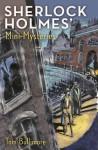 Sherlock Holmes' Mini-Mysteries - Tom Bullimore