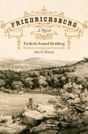 Friedrichsburg: Colony of the German Furstenverein (Jack and Doris Smothers Series in Texas History, Life, and Culture) - Armand, Friedrich Armand Strubberg, James C. Kearney