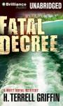 Fatal Decree - H. Terrell Griffin, Steven Roy Grimsley