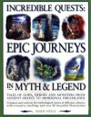 Incredible Quests: Epic Journeys in Myth & Legend - Philip Steele