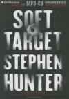 Soft Target - Stephen Hunter, Phil Gigante