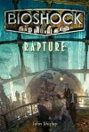 Rapture (Bioshock) - John Shirley, Ken Levine