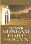 Fort Hogan - Frank Bonham