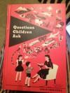 Questions Children Ask, - Edith Bonhivert, Muriel Stanek, Ernest Bonhivert, Helen Endres