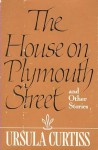 The House on Plymouth Street and Other Stories - Ursula Curtiss