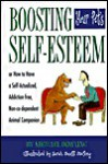 Boosting Your Pet's Self-Esteem, Or, How to Have a Self-Actualized, Addiction-Free, Non-Co-Dependent Animal Companion - Michael James Dowling