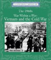 The 1960s War Within a War: Vietnam and the Cold War (Lucent Library of Historical Eras) - Laurel Corona