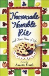 Homemade Humble Pie: And Other Slices of Life - Annette Smith