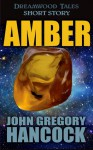 Amber - John Gregory Hancock