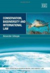 Conservation, Biodiversity and International Law - Alexander Gillespie