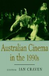 Australian Cinema in the 1990s - Ian Craven