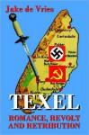 TEXEL- Romance, Revolt and Retribution - Susanna de Vries