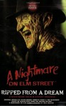 Ripped From a Dream: The Nightmare on Elm Street Omnibus - David Bishop, Christa Faust, Tim Waggoner