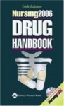 Nursing 2006 Drug Handbook (Nursing Drug Handbook) [26th Edition] - Lippincott Williams & Wilkins, Springhouse