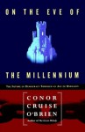 On the Eve of the Millenium - Conor Cruise O'Brien