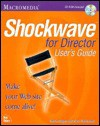 Macromedia Shockwave for Director: User's Guide, with CDROM - Sasha Magee, Noel Rabinowitz