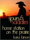 Home Station on the Prairie - Kara Larson