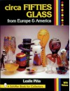 Circa Fifties Glass from Europe & America - Leslie A. Pina