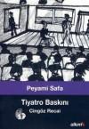 Tiyatro Baskını (Cingöz Recai #2) - Peyami Safa