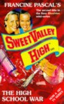 The High School War (Sweet Valley High, #121) - Francine Pascal, Kate William