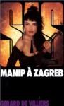 Manip à Zagreb - Gérard de Villiers