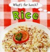 Rice (What's for Lunch?) - Pam Robson
