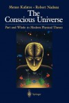 The Conscious Universe: Part and Whole in Modern Physical Theory - Minas C. Kafatos, Robert Nadeau