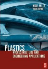 Plastics: Microstructure and Engineering Applications - Nigel Mills