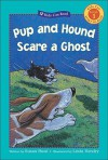 Pup and Hound Scare a Ghost - Susan Hood, Linda Hendry