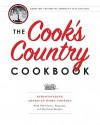 The Cook's Country Cookbook: Regional and Heirloom Favorites Tested and Reimagined for Today's Home Cooks - Cook's Country Magazine, America's Test Kitchen