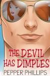 The Devil Has Dimples - Pepper Phillips