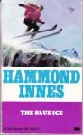 The Blue Ice - Hammond Innes