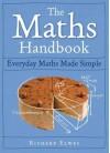 The Maths Handbook: Everyday Maths Made Simple - Richard Elwes