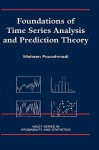 Foundations of Time Series Analysis and Prediction Theory - Mohsen Pourahmadi