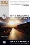 Why Become a Christian? - Garry Poole, Judson Poling, Debra Poling, Lee Strobel