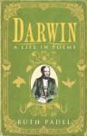 Darwin: A Life in Poems - Ruth Padel