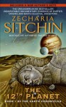 The 12th Planet (Earth Chronicles 1) - Zecharia Sitchin