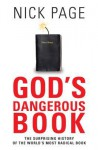 God's Dangerous Book: The Surprising History of the World'd Most Radical Book - Nick Page