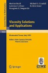 Viscosity Solutions and Applications: Lectures Given at the 2nd Session of the Centro Internazionale Matematico Estivo (C.I.M.E.) Held in Montecatini Terme, Italy, June, 12 - 20, 1995 - Martino Bardi, Lawrence C. Evans, Michael G. Crandall