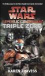 Star Wars Republic Commando: Triple Zero (Star Wars Republic Commando 2) - Karen Traviss