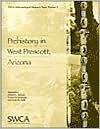 Prehistory in West Prescott, Arizona - Richard A. Anduze, James M. Potter, Thomas N. Motsinger