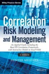 Correlation Risk Modeling and Management, + Website: An Applied Guide Including the Basel III Correlation Framework - With Interactive Models in Excel / VBA - Gunter Meissner