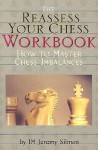 The Reassess Your Chess Workbook - Jeremy Silman