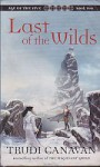 Last of the Wilds - Trudi Canavan