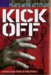 Kick Off - Andrew Fusek Peters, Polly Peters