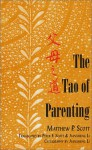 The Tao Of Parenting - Matthew P. Scott, Peter Scott