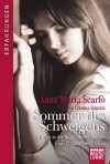 Sommer des Schweigens: Ich war in der Gewalt dreier Männer. Und ein ganzes Dorf sah zu (German Edition) - Anna Maria Scarfò, Barbara Neeb, Katharina Schmidt