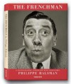The Frenchman: A Photographic Interview with Fernandel - Philippe Halsman