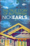 The True Story of Butterfish - Nick Earls