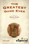 The Greatest Game Ever: (An eSpecial from Dutton) - Kevin King